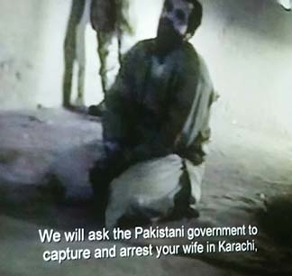 Prisoner told we will ask the Pakistani government to capture and arrest your wife in Karachi.